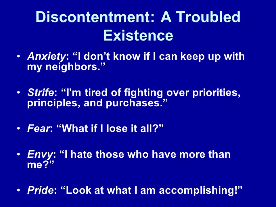 Discontentment: A Troubled Existence