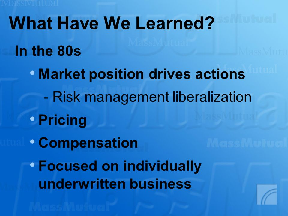 What Have We Learned In the 80s Market position drives actions