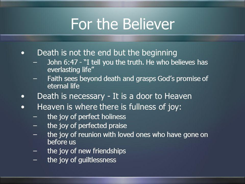 For the Believer Death is not the end but the beginning