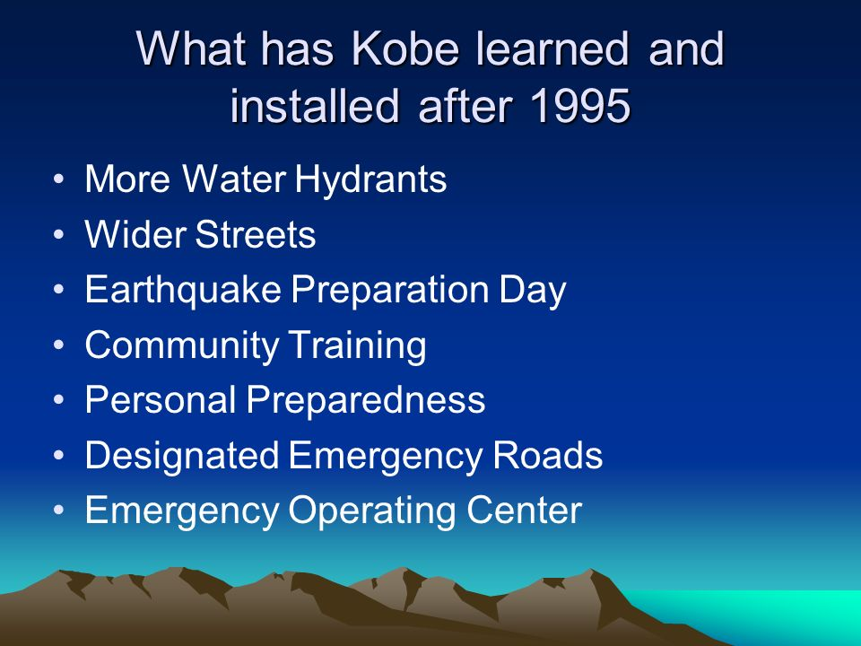 What has Kobe learned and installed after 1995