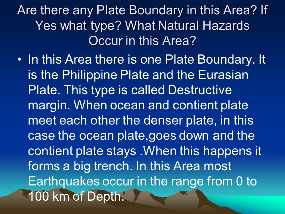 Are there any Plate Boundary in this Area. If Yes what type