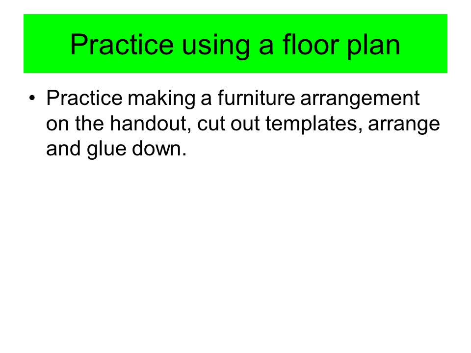 Practice using a floor plan