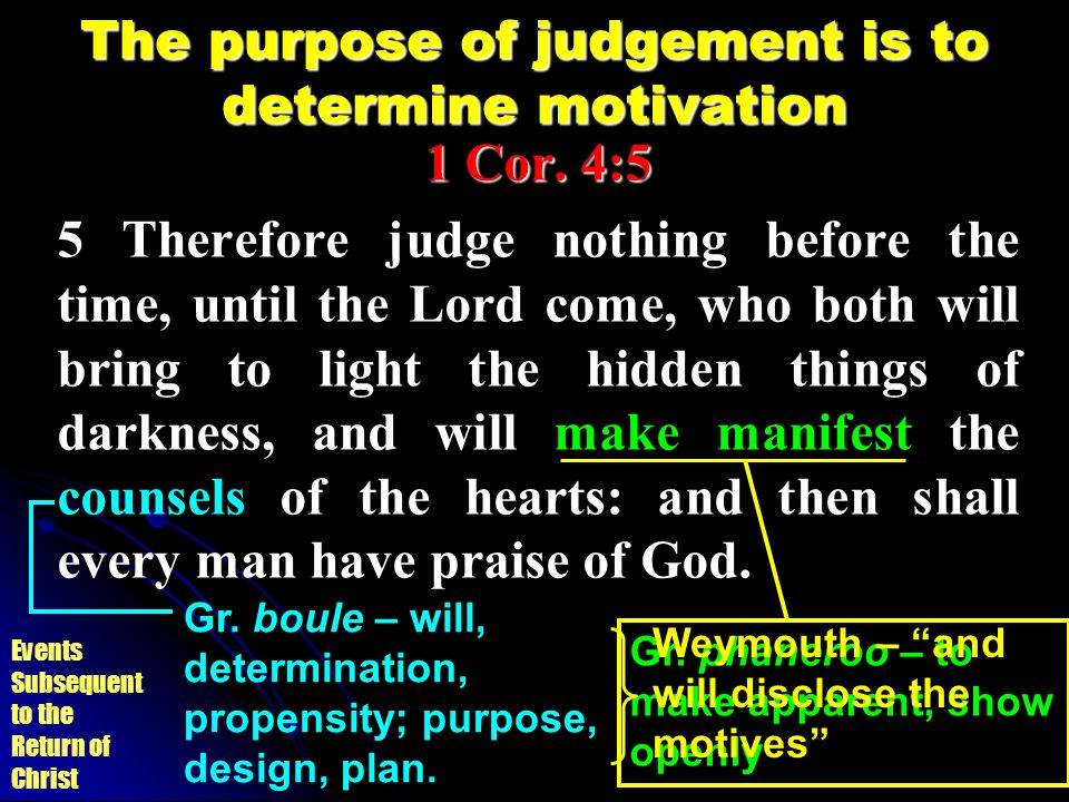 The purpose of judgement is to determine motivation