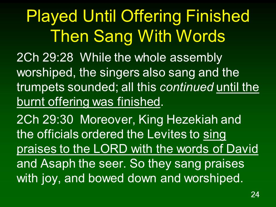 Played Until Offering Finished Then Sang With Words