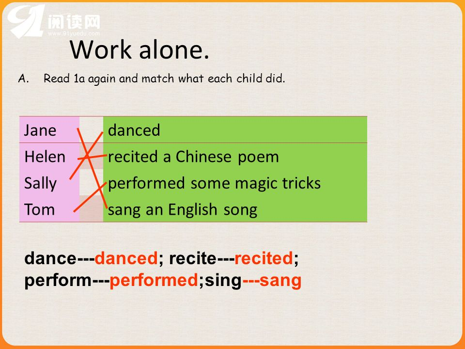 Work alone. Jane danced Helen recited a Chinese poem Sally