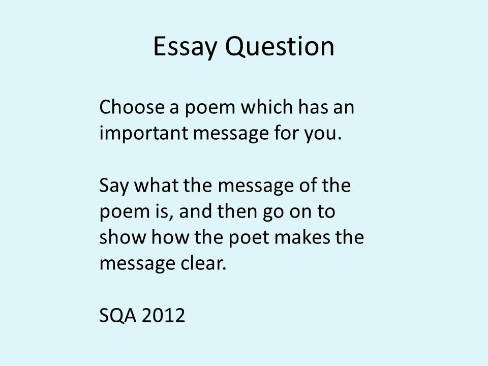 Essay Question Choose a poem which has an important message for you.