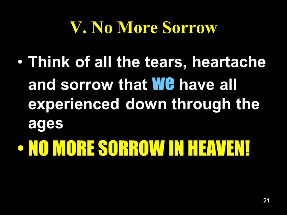 NO MORE SORROW IN HEAVEN!