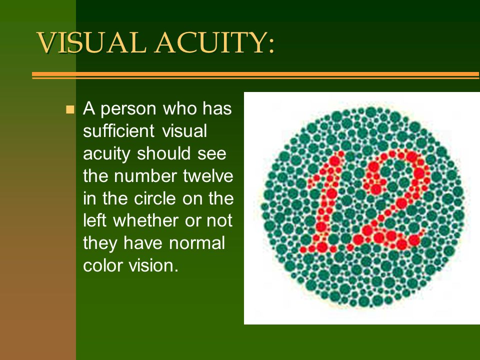 VISUAL ACUITY: