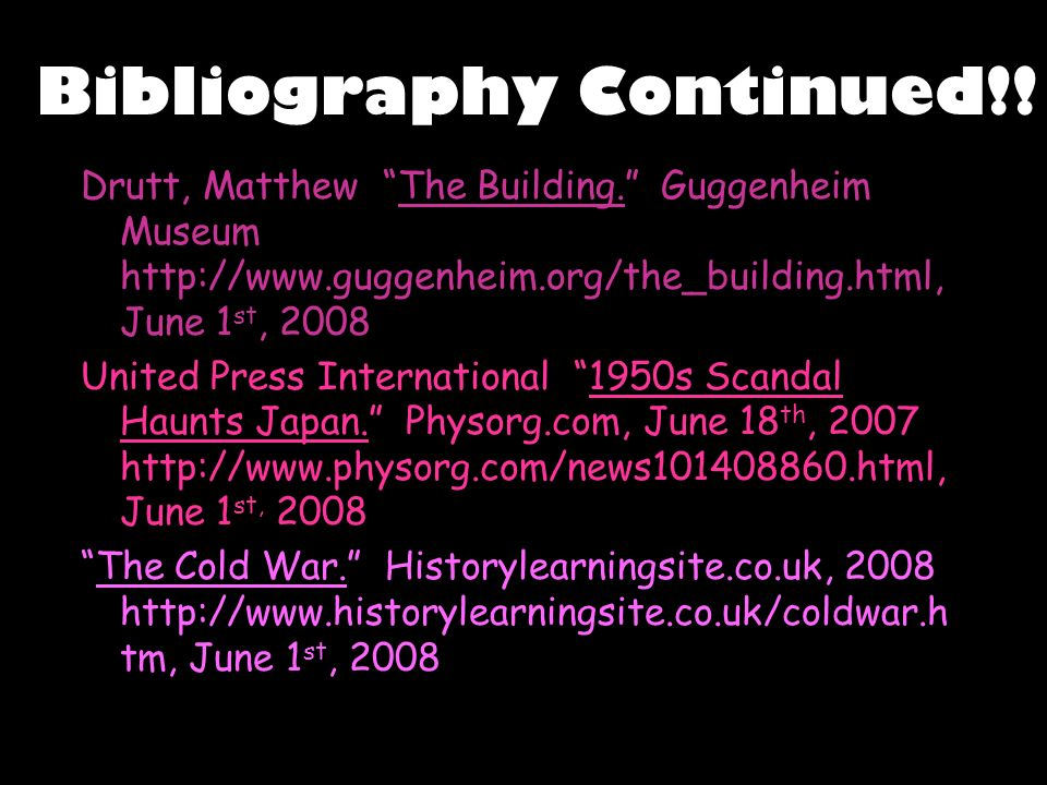 Bibliography Continued!!