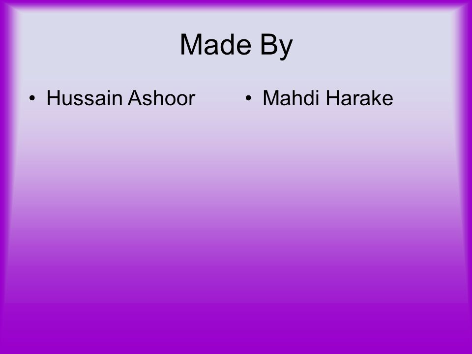 Made By Hussain Ashoor Mahdi Harake