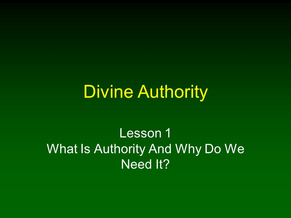 Lesson 1 What Is Authority And Why Do We Need It