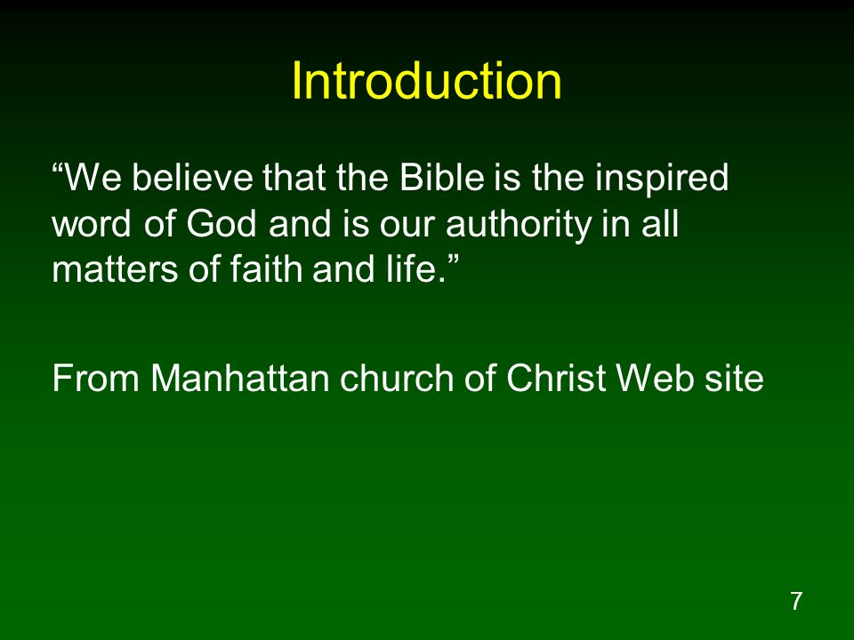 Introduction We believe that the Bible is the inspired word of God and is our authority in all matters of faith and life.