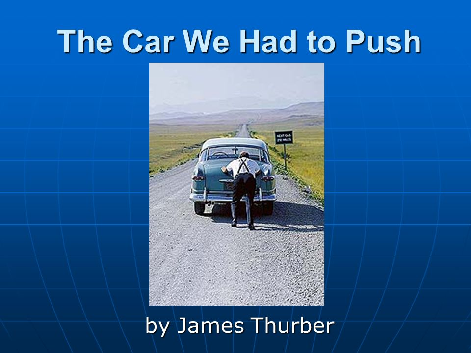 The Car We Had to Push by James Thurber