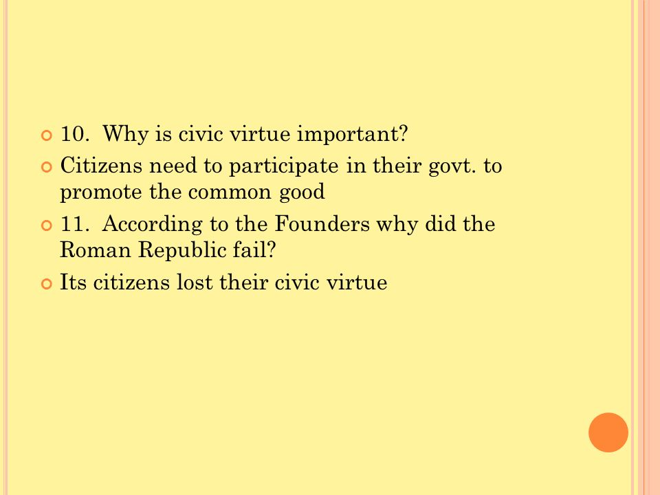 10. Why is civic virtue important