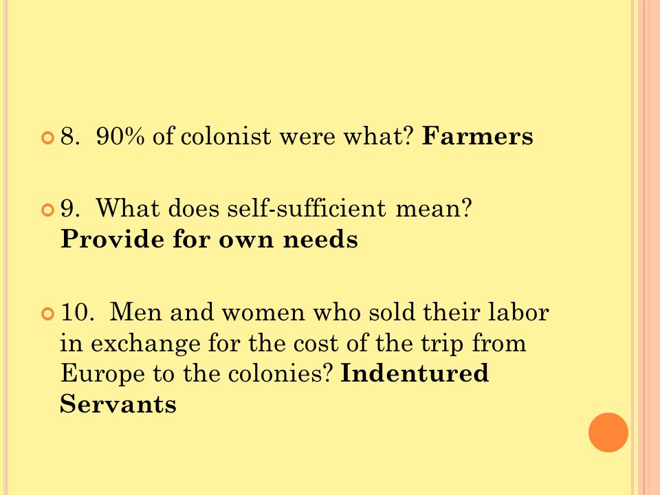 8. 90% of colonist were what Farmers