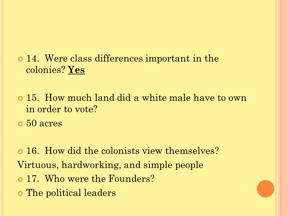 14. Were class differences important in the colonies Yes