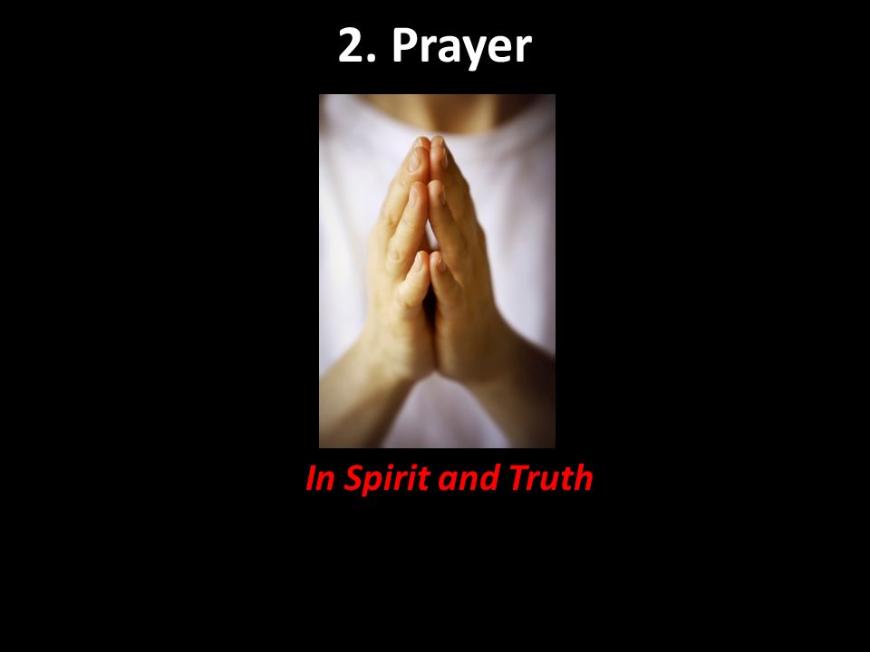 2. Prayer In Spirit and Truth