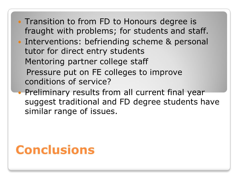 Transition to from FD to Honours degree is fraught with problems; for students and staff.