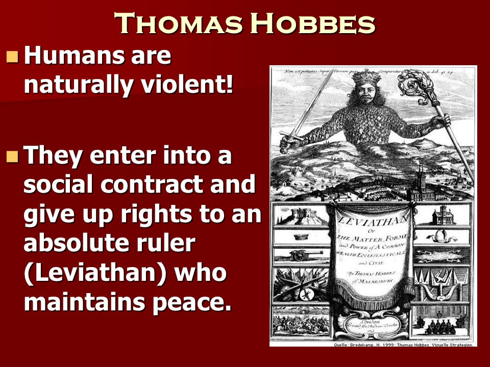 Thomas Hobbes Humans are naturally violent!