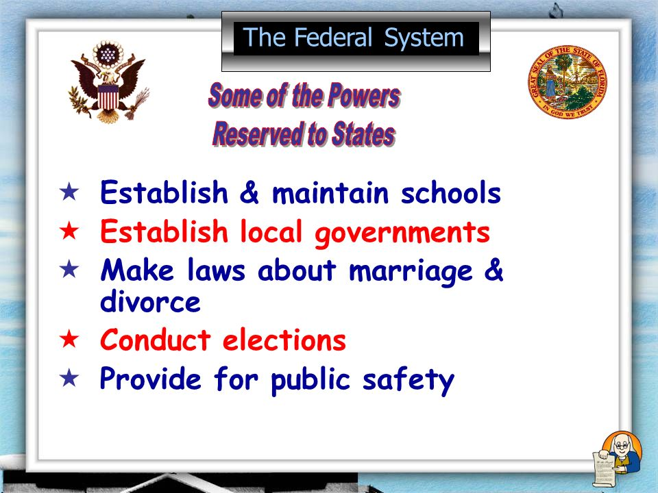 Establish & maintain schools Establish local governments