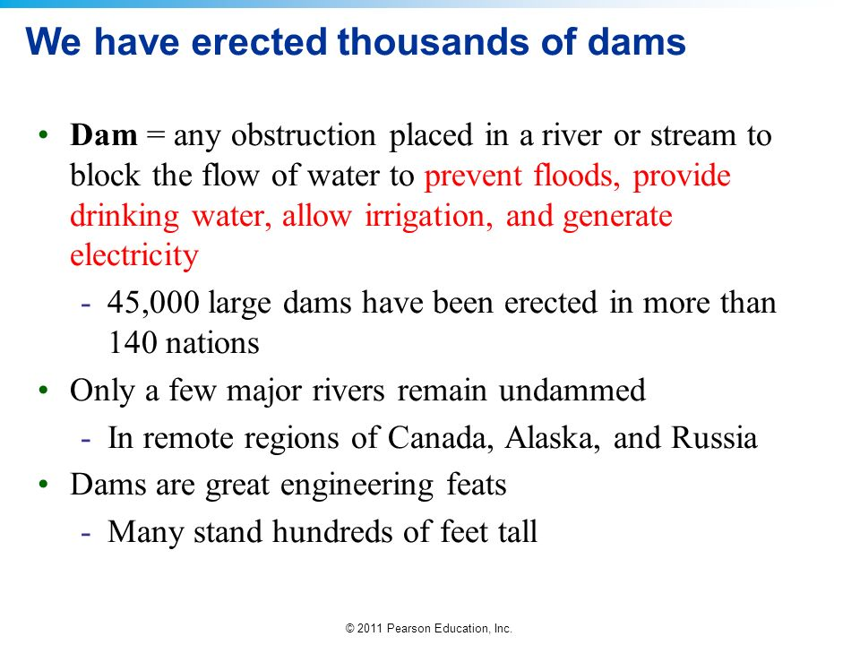 We have erected thousands of dams
