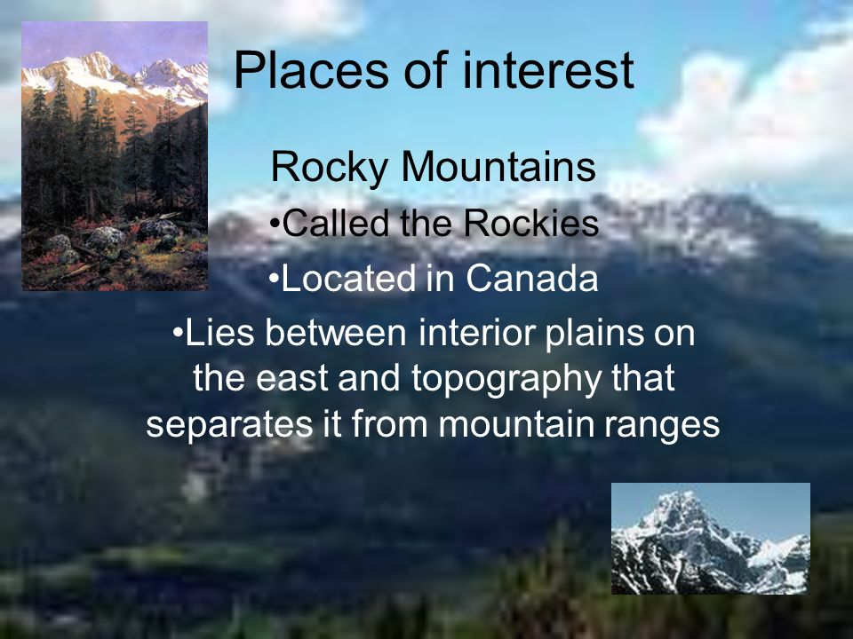 Places of interest Rocky Mountains Called the Rockies