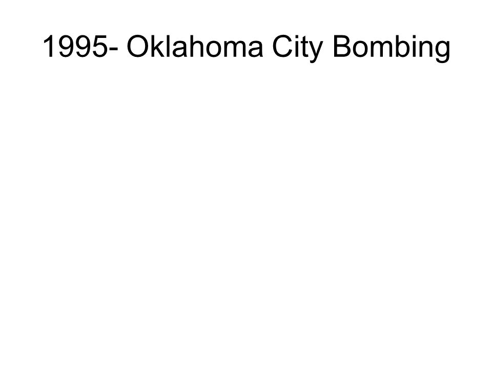 1995- Oklahoma City Bombing