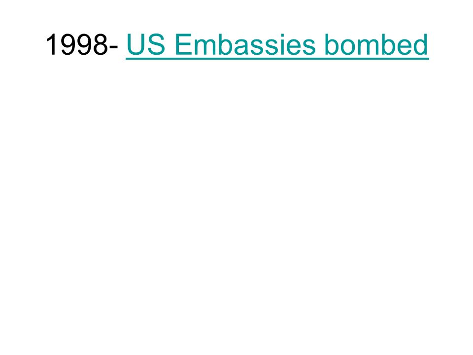 1998- US Embassies bombed