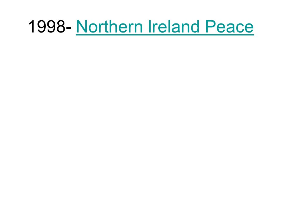 1998- Northern Ireland Peace
