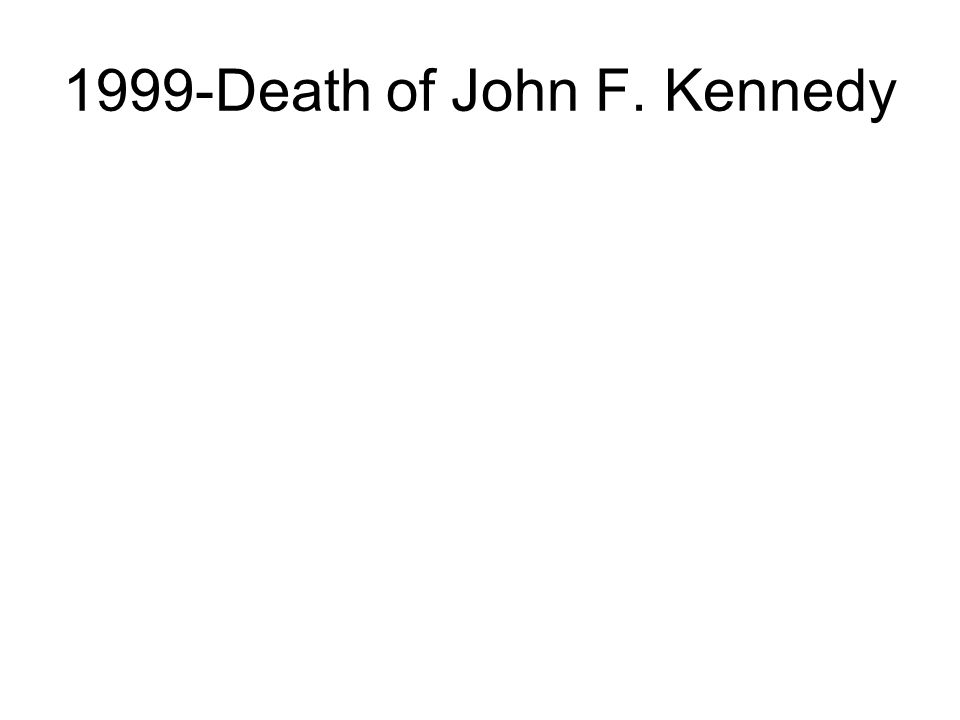 1999-Death of John F. Kennedy
