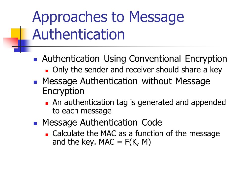 Approaches to Message Authentication
