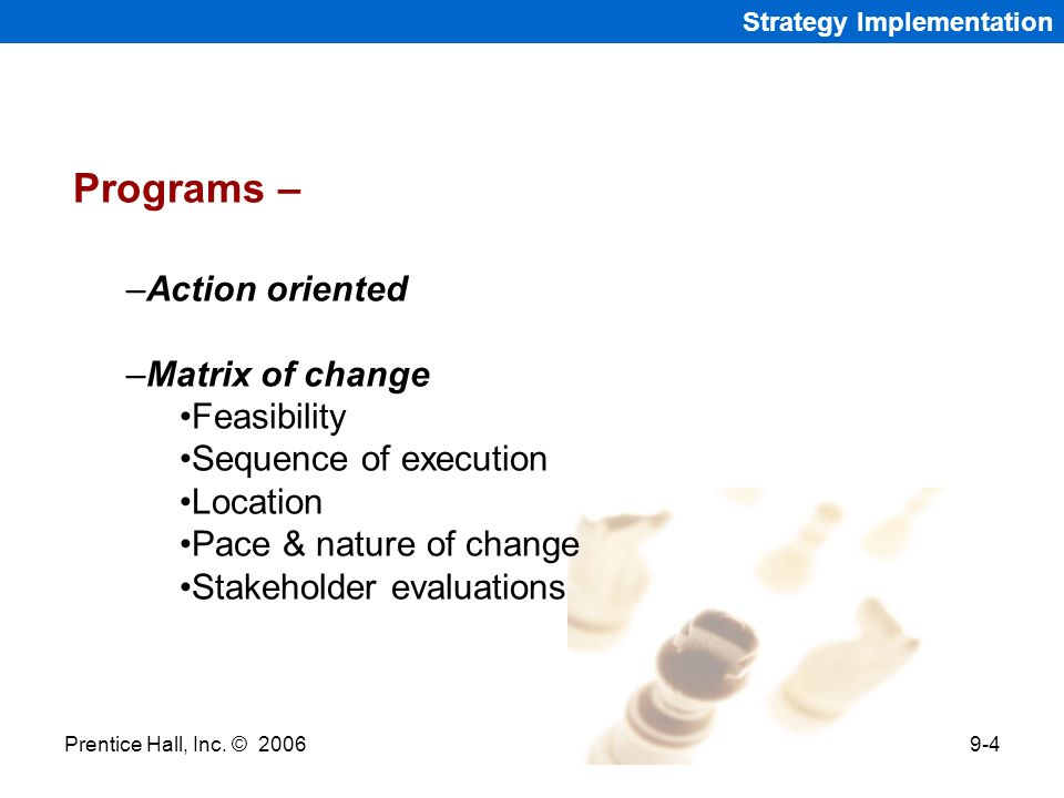 Programs – Action oriented Matrix of change Feasibility