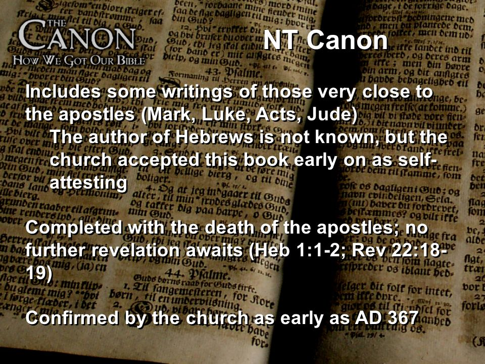 NT Canon Includes some writings of those very close to the apostles (Mark, Luke, Acts, Jude)