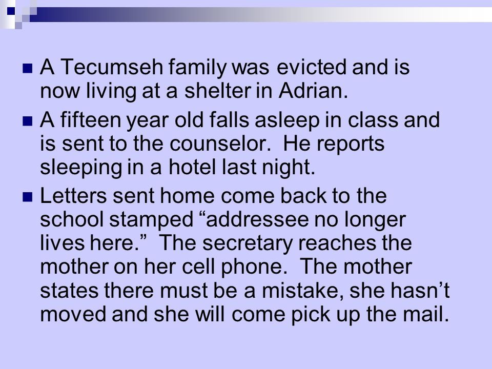 A Tecumseh family was evicted and is now living at a shelter in Adrian.
