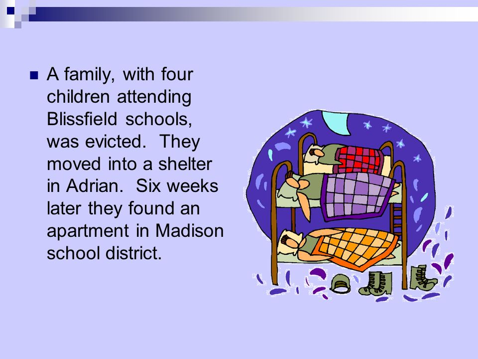A family, with four children attending Blissfield schools, was evicted