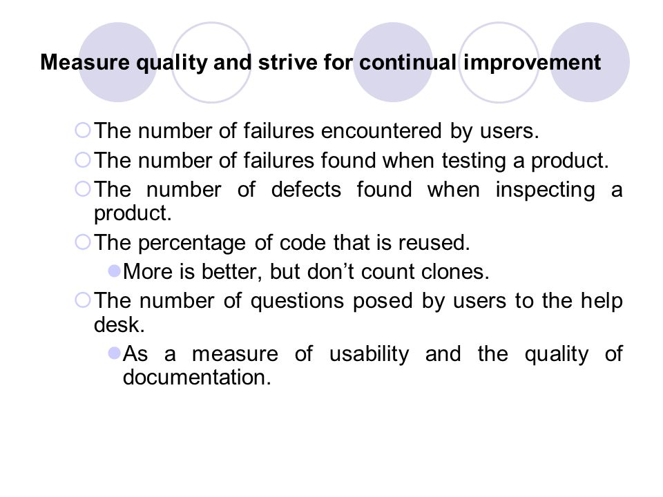 Measure quality and strive for continual improvement