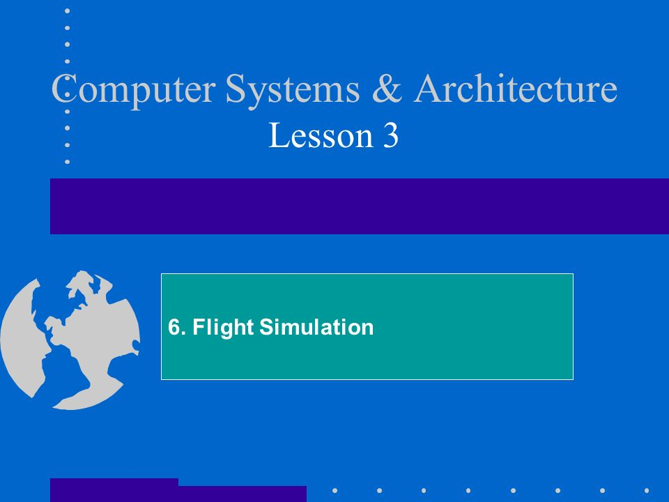 Computer Systems & Architecture Lesson 3