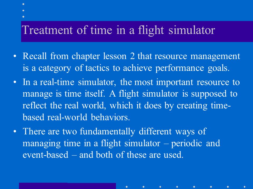 Treatment of time in a flight simulator