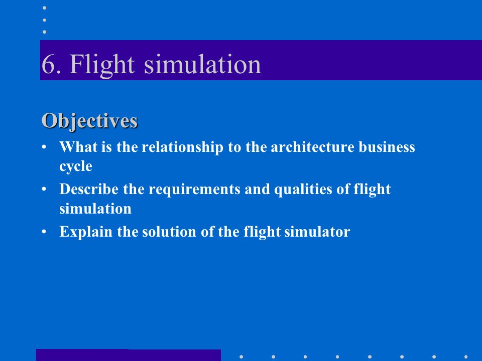 6. Flight simulation Objectives