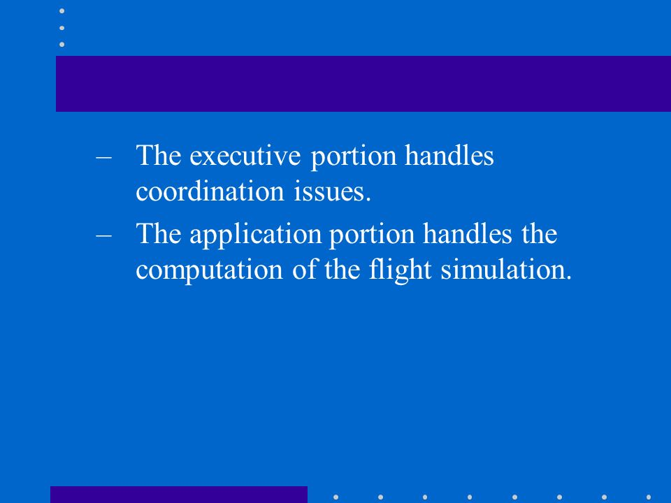 The executive portion handles coordination issues.