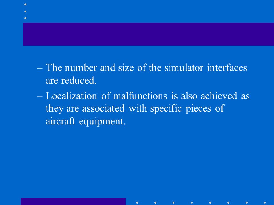 The number and size of the simulator interfaces are reduced.