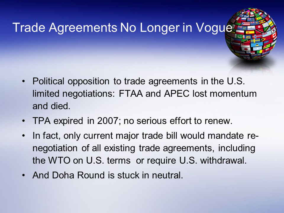 Trade Agreements No Longer in Vogue