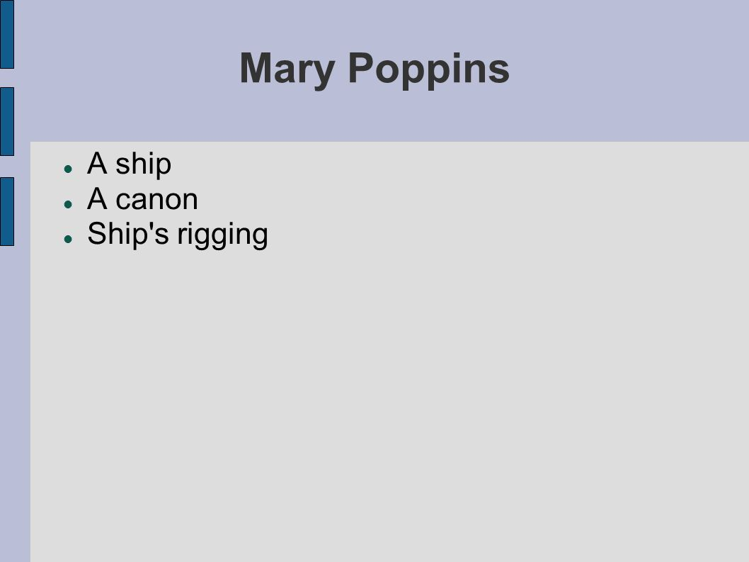 Mary Poppins A ship A canon Ship s rigging
