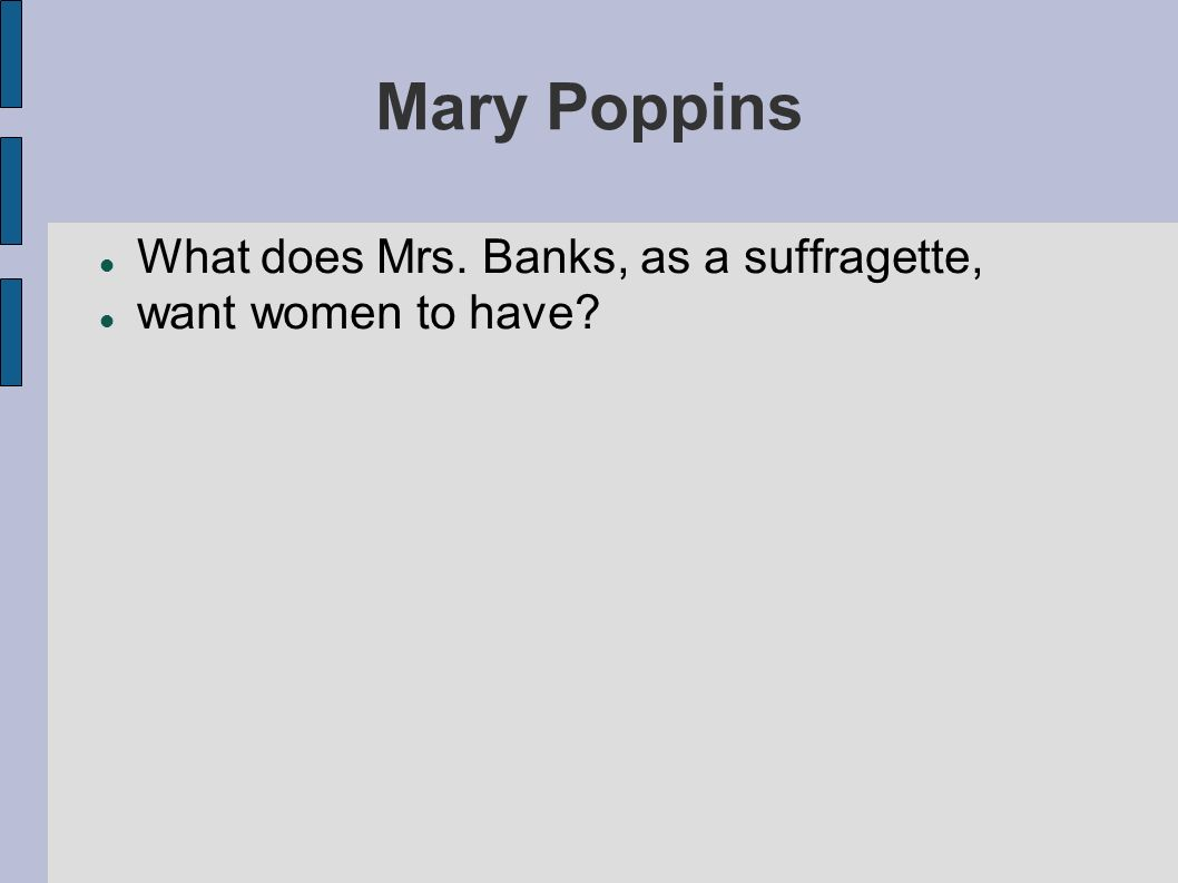Mary Poppins What does Mrs. Banks, as a suffragette,