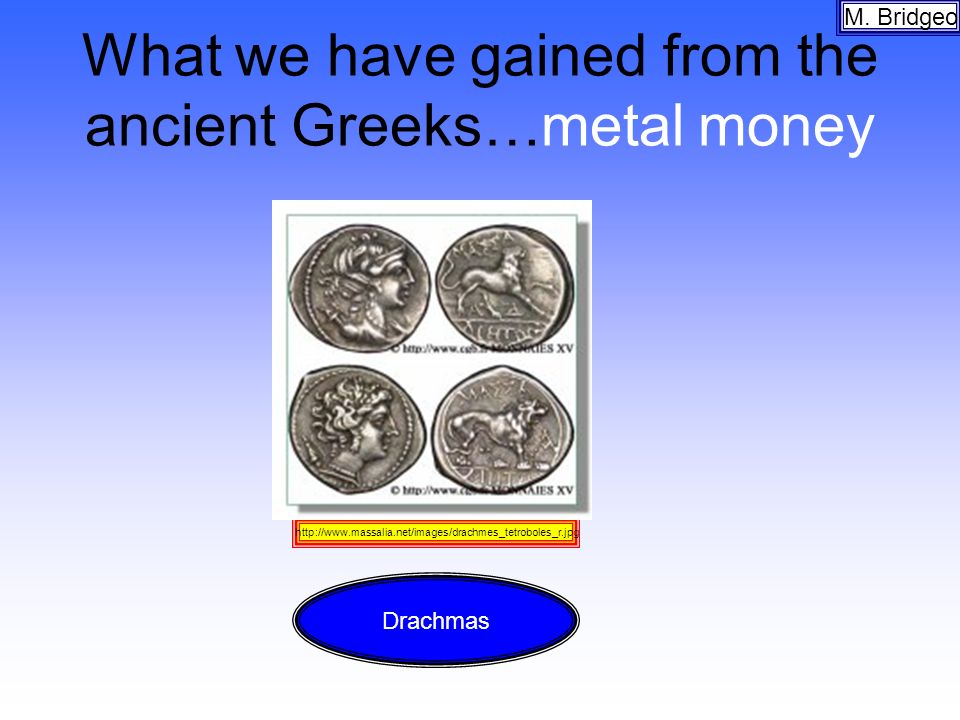 What we have gained from the ancient Greeks…metal money