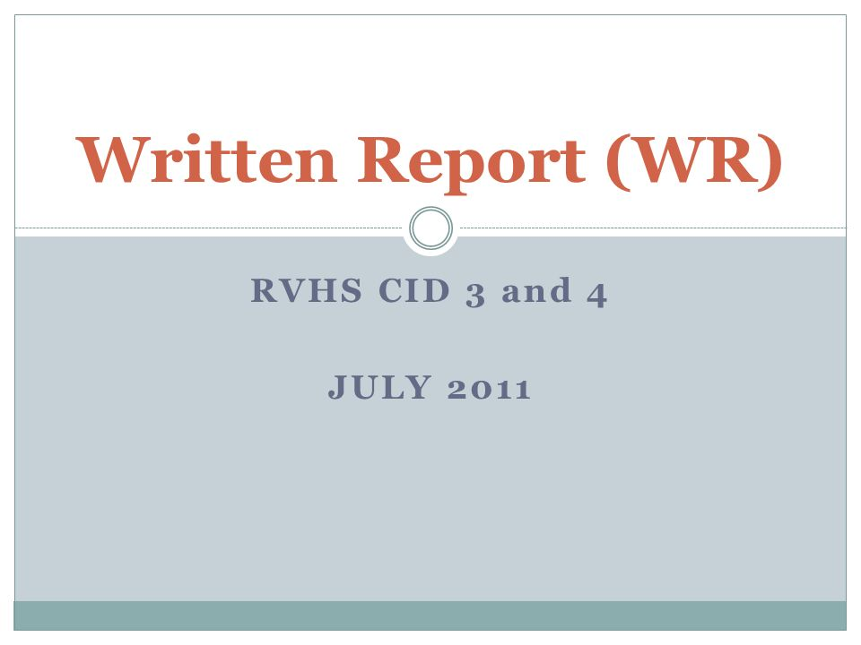 Written Report (WR) RVHS CID 3 and 4 JULY 2011