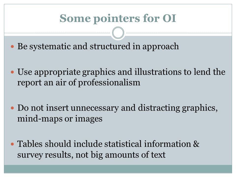 Some pointers for OI Be systematic and structured in approach