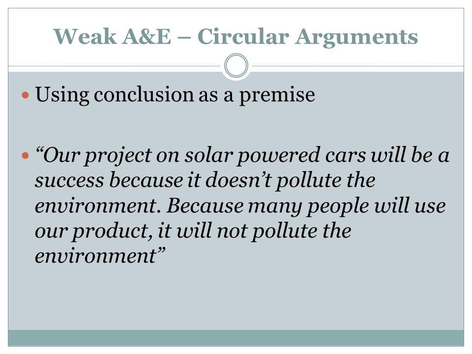 Weak A&E – Circular Arguments