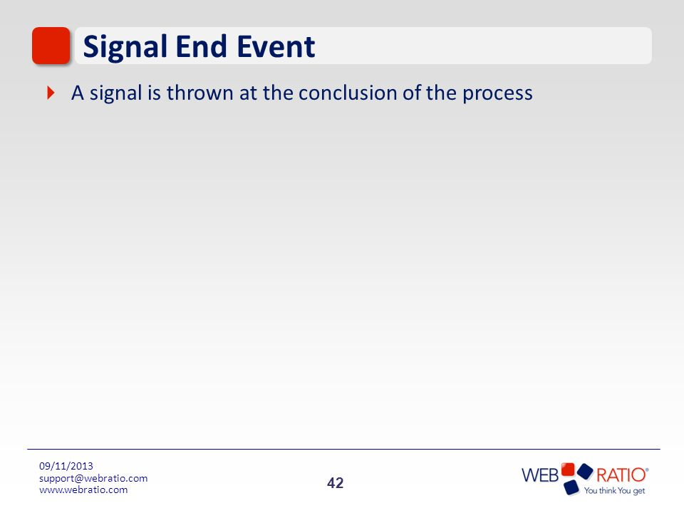 Signal End Event A signal is thrown at the conclusion of the process