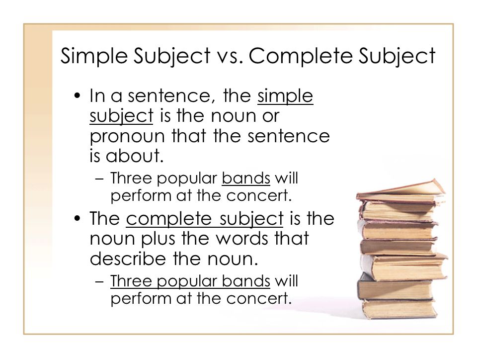 Simple Subject vs. Complete Subject